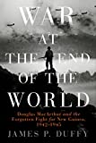War at the End of the World: Douglas MacArthur