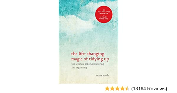 The life changing magic of tidying up the japanese art of the life changing magic of tidying up the japanese art of decluttering and organizing the life changing magic of tidying up kindle edition by marie fandeluxe Image collections