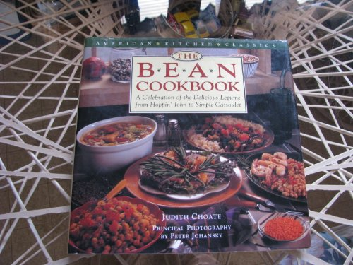 The Bean Cookbook: A Celebration of the Delicious Legume from Hoppin' John to Simple Cassoulet (American Kitchen Classics)