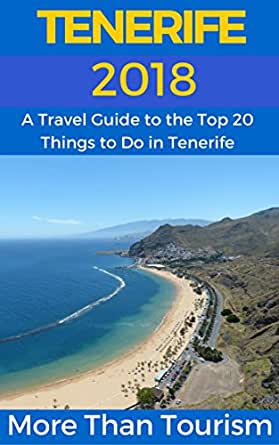 Amazon.com: Tenerife 2018: A Travel Guide to the Top 20 ...