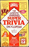 The Complete Unabridged Super Trivia Encyclopedia, Fred L. Worth, 0446321648