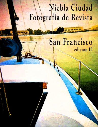 Descargar Libro Niebla Ciudad, Fotografia De Revista; San Francisco, Edicion Ii A.j. Adams