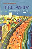 Tel Aviv: Mythography of a City (Space, Place, and Society) (Space, Place and Society)