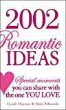 img - for 2002 Romantic Ideas: Special Moments You Can Share With the One You Love book / textbook / text book
