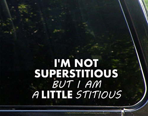 I'm Not Superstitious But I Am A Little Stitious - 8-1/2