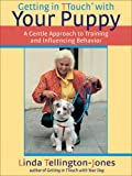 Getting in TTouch with Your Puppy, Linda Tellington-Jones, 1570763720