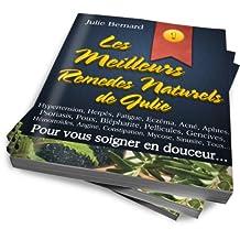 Les Meilleurs Remèdes Naturels de Julie (French Edition)