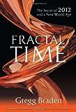 Fractal Time, Gregg Braden, 1401920640