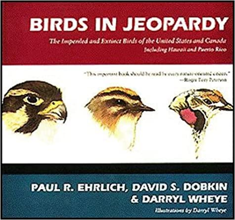 Birds in Jeopardy: The Imperiled and Extinct Birds of the United States and Canada by Paul Ehrlich (1992-03-01)