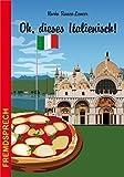 Oh, dieses Italienisch! (Fremdsprech, Band 13)