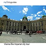 Vienna - The Imperial City: mp3cityguides Walking Tour | Simon Harry Brooke