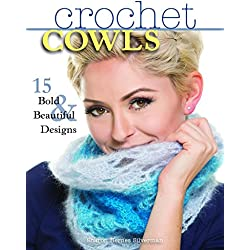 Crochet Cowls: 15 Bold & Beautiful Designs