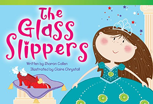 Teacher Created Materials - Literary Text: The Glass Slippers - Grade 2 - Guided Reading Level K