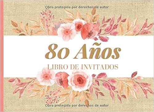 80 años Libro de Invitados: Libro de firmas para fiesta de ...