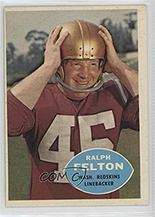 06fa1832b6f Amazon.com  Ralph Felton (Football Card) 1960 Topps -  Base   129   Collectibles   Fine Art