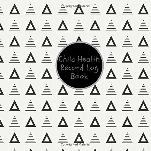 "Download Child Health Record Log Book: Black & Grey Medical Journal Keeper Journal  Vaccine, Symptoms, Illness, Growth, Treatment History Tracker Book  ...  8.5"" x 8.5"" Paperback (Children) (Volume 5) ebook"