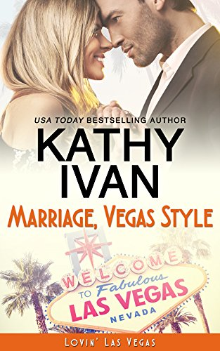 Marriage, Vegas Style (Lovin' Las Vegas Book 3)