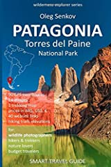 PATAGONIA, Torres del Paine National Park: Smart Travel Guide for Nature Lovers, Hikers, Trekkers, Photographers (Wilderness Explorer) Paperback