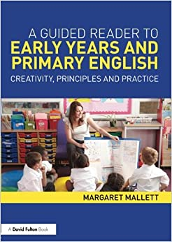 Book A Guided Reader to Early Years and Primary English: Creativity, principles and practice
