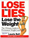 Lose the Lies, Lose the Weight, Laurie Bell, 0977075222