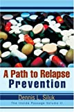 A Path to Relapse Prevention, Dennis Siluk, 0595293913