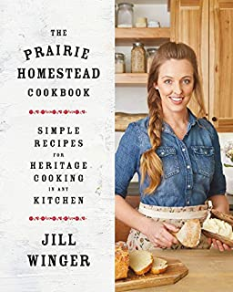Book Cover: The Prairie Homestead Cookbook: Simple Recipes for Heritage Cooking in Any Kitchen