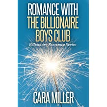 Romance with the Billionaire Boys Club (Billionaire Romance Series Book 17)