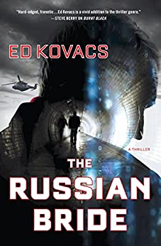 The Russian Bride: A Thriller by [Kovacs, Ed]