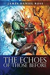 The Echoes of Those Before (A Saga of Those Before) (Volume 1)