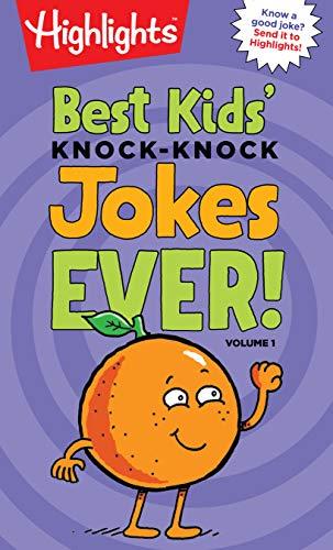 Best Kids' Knock-Knock Jokes Ever! Volume 1 (HighlightsTM  Laugh Attack! Joke Books) (Best Knock Knock Jokes For Kids)