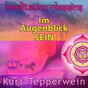Im Augenblick sein (Meditation-Classics) Hörbuch