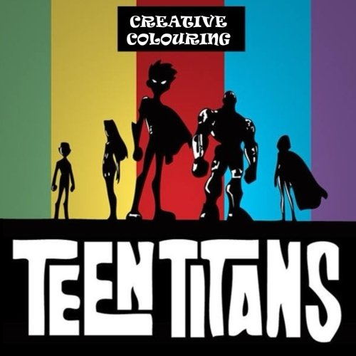 Teen Titans Creative Colouring: The best book for all of the young Teen Titans mega fans. Get creative and get Colouring ! Kids, Cartoon Network, Warner Bros, WB, Cartoon, Kids Tv, Marvel, Disney]()