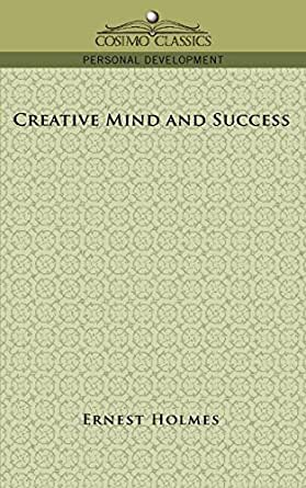 PDF HOLMES CREATIVE BY MIND ERNEST AND SUCCESS