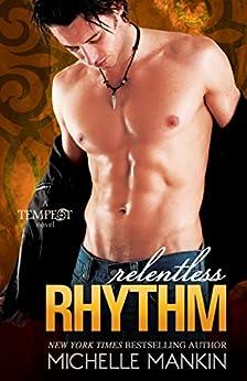 Relentless Rhythm (Tempest Book 4) by [Mankin, Michelle]