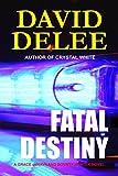 Fatal Destiny (Grace deHaviland Bounty Hunter Book 1)