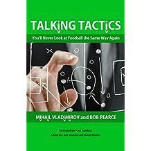 Talking Tactics: You'll Never Look at Football the Same Way Again