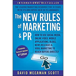 51hDga4GiXL. SS300  - The New Rules of Marketing and PR: How to Use Social Media, Online Video, Mobile Applications, Blogs, Newsjacking, and Viral Marketing to Reach Buyers Directly