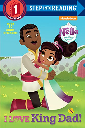 I Love King Dad! (Nella the Princess Knight) (Step into Reading) -