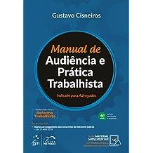 Manual de Audiência e Prática Trabalhista - Indicado para Advogados