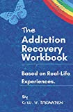The Addiction Recovery Workbook: A 7-Step Master
