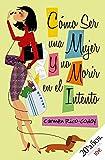 img - for Como ser una mujer y no morir en el intento (Spanish Edition) book / textbook / text book
