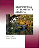 Beginning and Intermediate Algebra, Julie Miller, Molly O'Neill, 0072965339