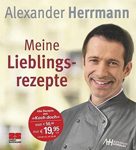 Meine Lieblingsrezepte: Amazon.de: Alexander Herrmann: Bücher | {Alexander herrmann rezepte & tipps 40}