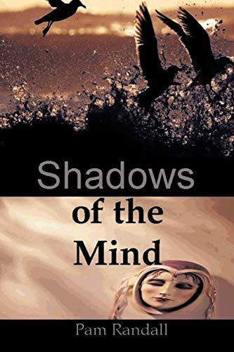 Book: Shadows of the Mind by Pam Randall