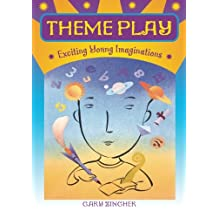 Theme Play: Exciting Young Imaginations