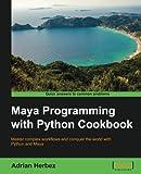 Maya Programming with Python Cookbook