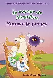 Le voyage de Magelica:  Sauver le prince (La trilogie du voyage de Magelica t. 2) (French Edition)