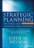 img - for Strategic Planning for Public and Nonprofit Organizations: A Guide to Strengthening and Sustaining Organizational Achievement (Bryson on Strategic Planning) book / textbook / text book