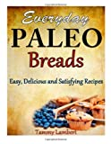Everyday Paleo Breads, Tammy Lambert, 1494358670