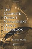The Complete Project Management Office Handbook, Third Edition, Gerard M. Hill, 1466566310